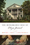 The Remarkable Rise of Eliza Jumel by Margaret A. Oppenheimer