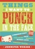 Things I Want to Punch in the Face by Jennifer Worick