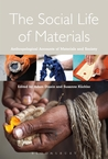 The Social Life of Materials: Studies in Materials and Society