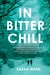 In Bitter Chill: A Mystery
