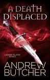 A Death Displaced by Andrew  Butcher
