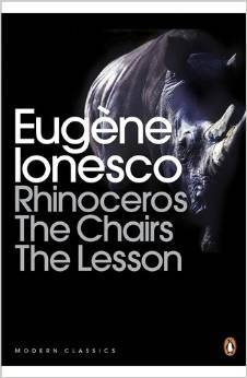 Rhinoceros / The Chairs / The Lesson by Eugène Ionesco