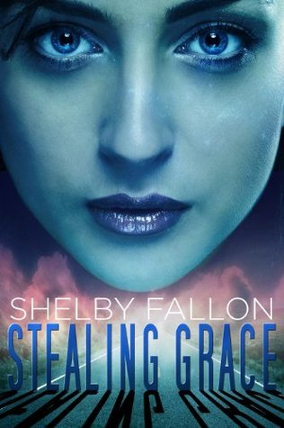 Stealing Grace by Shelby Fallon