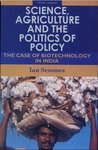 Science, Agriculture and the Politics of Policy:The Case of Biotechnology in India
