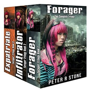 The Complete Forager Trilogy  by  Peter R. Stone