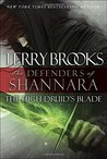 The High Druid's Blade (The Defenders of Shannara, #1)