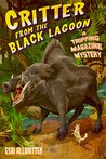 Critter from the Black Lagoon: A Tripping Magazine Mystery (Tripping Magazine Mysteries Book 3)