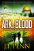 Ark of Blood (ARKANE #3) Previously published as Exodus