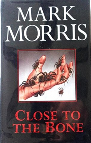 Close to the Bone by Mark Morris