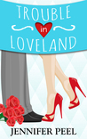Trouble in Loveland by Jennifer Peel