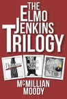 The Elmo Jenkins Trilogy (Elmo Jenkins #1-3)