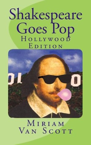Shakespeare Goes Pop by Miriam Van Scott