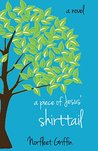 A Piece of Jesus' Shirttail by Norfleet Griffin