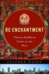 Re Enchantment: Tibetan Buddhism Comes To The West