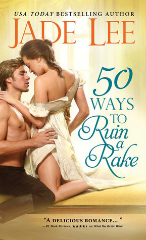 50 Ways to Ruin a Rake (Rakes and Rogues, #1)