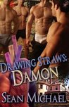 Drawing Straws: Damon