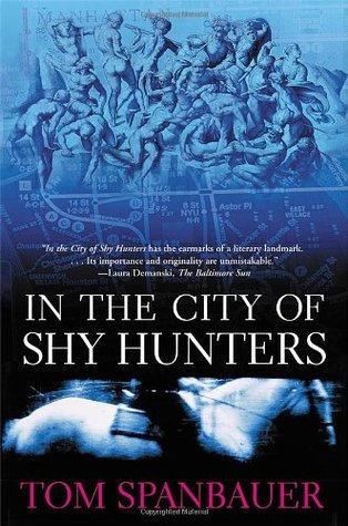 In the City of Shy Hunters by Tom Spanbauer