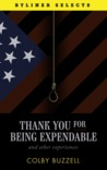Thank You For Being Expendable And Other Experiences