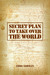 Secret Plan to Take Over the World by Imbo Lohman