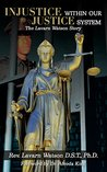 Injustice Within our Justice System: The Lavarn Watson Story