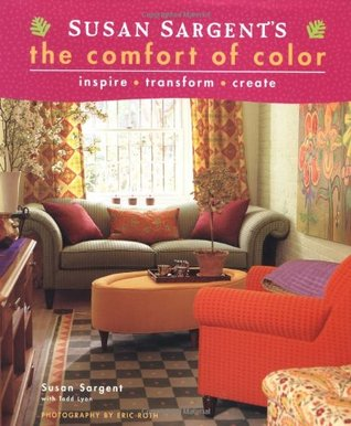 Susan Sargent's The Comfort of Color by Susan Sargent
