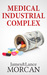 MEDICAL INDUSTRIAL COMPLEX:...