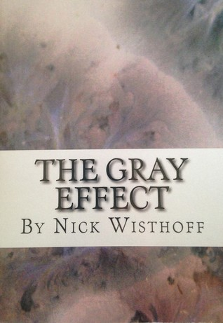 The Gray Effect by Nick Wisthoff