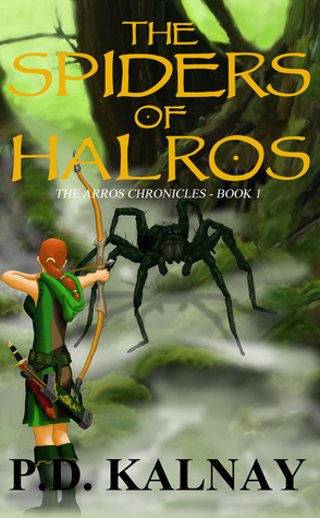 The Spiders of Halros by P.D. Kalnay