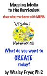 Visual Notetaking: show what you know with media (Mapping Media to the Curriculum Book 5)