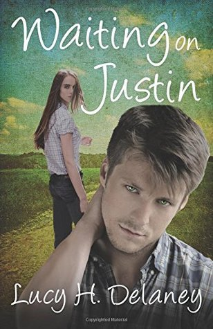 Waiting on Justin by Lucy H. Delaney