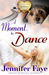 A Moment to Dance (A Whistle Stop Romance, book #2)