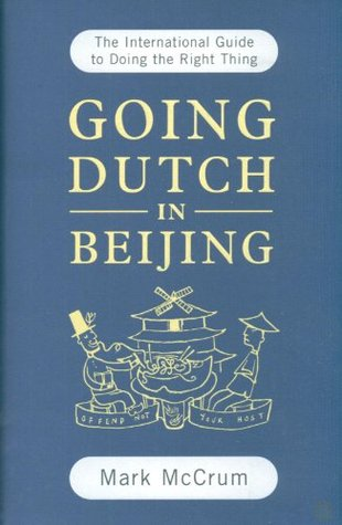 Going Dutch in Beijing: The International Guide to Doing the Right Thing