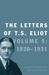 The Letters of T. S. Eliot:...