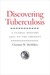 Discovering Tuberculosis: A Global History, 1900 to the Present