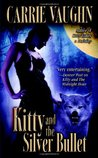 Kitty and the Silver Bullet (Kitty Norville, #4)