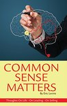 Common Sense Matters: Thoughts On Life, On Leading, On Selling