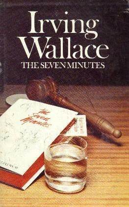 The Seven Minutes, Irving Wallace | Bibliophilia: read more books! (Recommended reading)