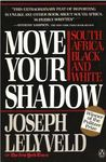 Move Your Shadow: South Africa, Black and White