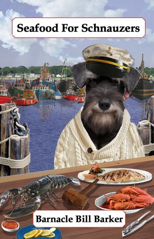 Seafood for Schnauzers by John       Morris