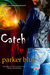 Catch Me (Demon Underground, #6)