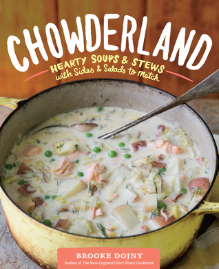 Chowderland: Hearty Soups & Stews with Sides & Salads to Match