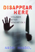 Disappear Here by Naomi Mandel