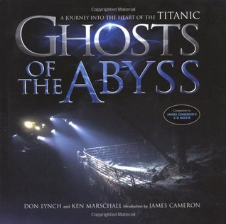 Ghosts Of The Abyss by Don Lynch