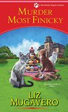 Murder Most Finicky (A Pawsitively Organic Mystery, #4)