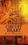 Circuit Heart by D.S. Wrights
