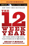 12 Week Year, The: Get More Done in 12 Weeks Than Others Do in 12 Months