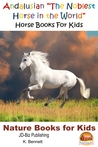 """Andalusian """"The Noblest Horse in the World"""": Horse Books For Kids"""