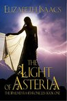 The Light of Asteria (Kailmeyra Series Book 1): Volume 1