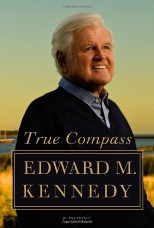 True Compass by Edward M. Kennedy