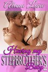Having my Stepbrother's Baby 2: Book 2 of 4